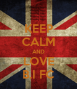 KEEP CALM AND LOVE B.I FC - Personalised Poster large