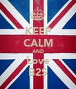 KEEP CALM AND Love B2S - Personalised Poster large