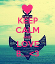 KEEP CALM AND LOVE B....<3 - Personalised Poster large