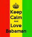 Keep Calm And Love Babaman - Personalised Poster large