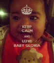 KEEP CALM AND LOVE BABY GLORIA - Personalised Poster large