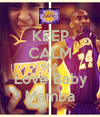 KEEP CALM AND Love Baby Mamba - Personalised Poster large