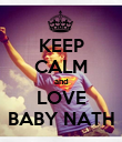 KEEP CALM and LOVE BABY NATH - Personalised Poster large