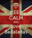 KEEP CALM AND love Badaladas - Personalised Poster large