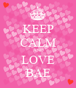 KEEP CALM AND LOVE BAE - Personalised Poster large