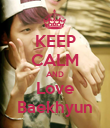 KEEP CALM AND Love Baekhyun - Personalised Poster large