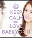 KEEP CALM AND LOVE BAEKYOON - Personalised Poster large