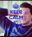 KEEP CALM AND LOVE BALLACK - Personalised Poster large