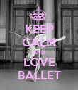 KEEP CALM AND LOVE BALLET - Personalised Poster large