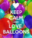KEEP CALM AND LOVE  BALLOONS - Personalised Poster large