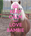 KEEP CALM AND LOVE BAMBIE - Personalised Poster large