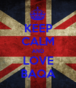 KEEP CALM AND LOVE BAQA - Personalised Poster large