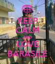 KEEP CALM AND LOVE BARASILE - Personalised Poster large