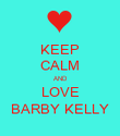 KEEP CALM AND LOVE BARBY KELLY - Personalised Poster large