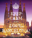 KEEP CALM AND LOVE  BARCELONA! - Personalised Poster large