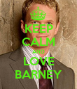 KEEP CALM AND LOVE BARNEY - Personalised Poster large
