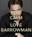 KEEP CALM AND LOVE BARROWMAN - Personalised Poster large