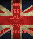 KEEP CALM AND LOVE barry lee and diane lee - Personalised Poster large