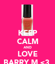 KEEP CALM AND LOVE BARRY M <3  - Personalised Poster small