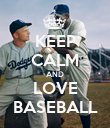 KEEP CALM AND LOVE BASEBALL - Personalised Poster large