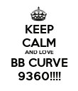 KEEP CALM AND LOVE BB CURVE 9360!!!! - Personalised Poster large