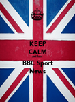 KEEP CALM and love BBC Sport News - Personalised Poster large