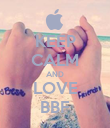 KEEP CALM AND LOVE BBF - Personalised Poster small
