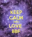 KEEP CALM AND LOVE  BBF - Personalised Poster large