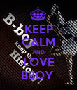 KEEP CALM AND LOVE BBOY  - Personalised Poster large
