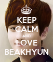 KEEP CALM AND LOVE BEAKHYUN - Personalised Poster large