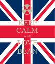 KEEP CALM AND LOVE BEAN - Personalised Poster large