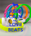 KEEP CALM AND LOVE BEATS - Personalised Poster large