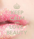 KEEP CALM AND LOVE  BEAUTY - Personalised Poster large