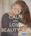 KEEP CALM AND LOVE BEAUTY ANI - Personalised Poster large
