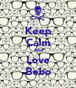 Keep Calm And Love Bebo - Personalised Poster large