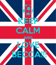 KEEP CALM AND LOVE  BECCA!!! - Personalised Poster large