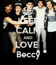 KEEP CALM AND LOVE  Beccy - Personalised Poster large