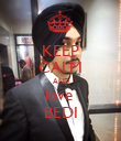 KEEP CALM AND love  BEDI - Personalised Poster large