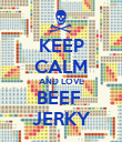 KEEP CALM AND LOVE BEEF  JERKY - Personalised Poster large