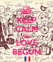 KEEP CALM AND LOVE BEGÜM - Personalised Poster large