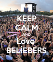KEEP CALM AND Love  BELİEBERS - Personalised Poster large