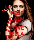 KEEP CALM AND LOVE BELLA  - Personalised Poster large