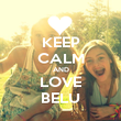 KEEP CALM AND LOVE BELU - Personalised Poster large