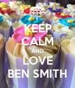 KEEP CALM AND LOVE BEN SMITH - Personalised Poster large
