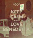 KEEP CALM AND LOVE BENEDETTA - Personalised Poster large
