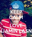 KEEP CALM AND LOVE BENJAMIN LASNIER - Personalised Poster large