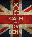 KEEP CALM AND LOVE  BENN  - Personalised Poster large