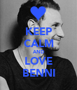 KEEP CALM AND LOVE BENNI - Personalised Poster large