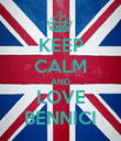 KEEP CALM AND LOVE BENNICI - Personalised Poster large