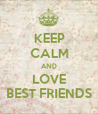 KEEP CALM AND LOVE BEST FRIENDS - Personalised Poster large